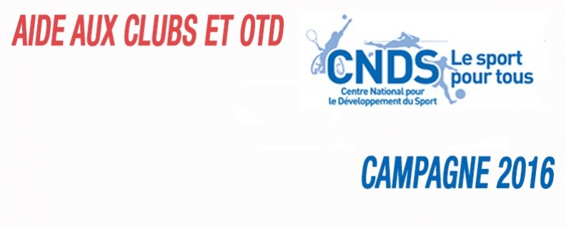 CNDS : Aide aux clubs et OTD - campagne 2016